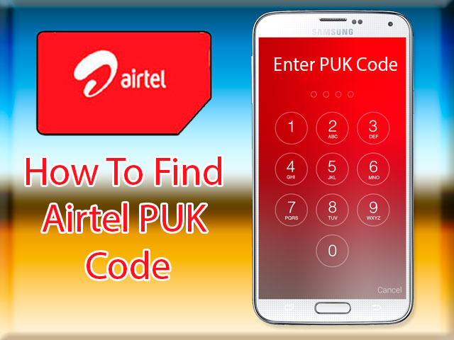 Get Airtel PUK Code to Unblock your Airtel Sim Card [Solved]