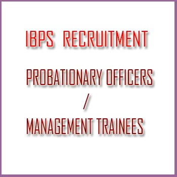 IBPS RECRUITMENT OF PROBATIONARY OFFICERS/MANAGEMENT TRAINEES 2014