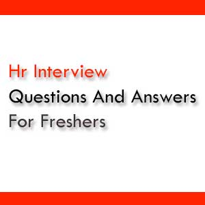 Hr Interview Questions And Answers For Freshers