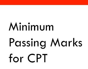 Minimum Passing Marks for CPT