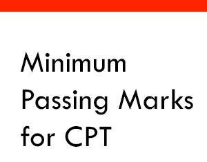 Minimum Passing Marks for CPT