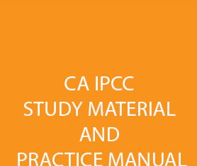 CA IPCC Study material, Ca IPCC practice manual and ICAI study material