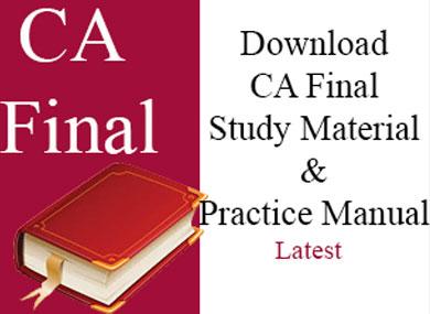 Download ICAI CA Final study material practice manual.