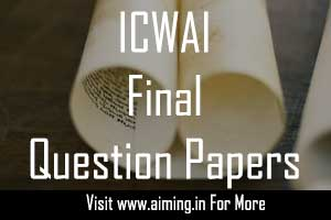 ICWAI Final Question papers | CMA Professional Question Papers