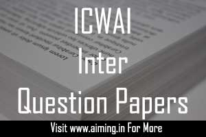 ICWAI Inter Question Papers