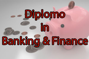Diploma in Banking and Finance scope, jobs, eligibility, registration etc