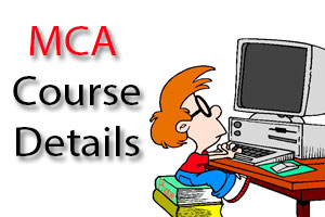 MCA Course Details, Eligibility, fees, suration, structure, top mca colleges, exam and admission
