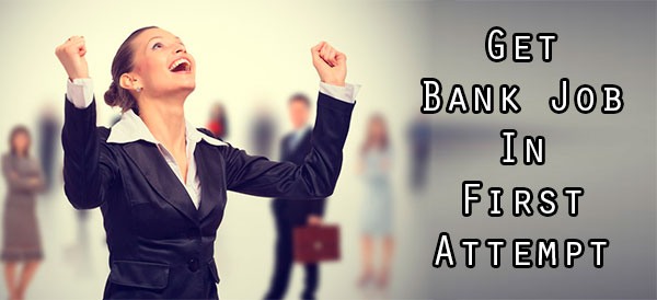 Get Bank Job in First Attempt