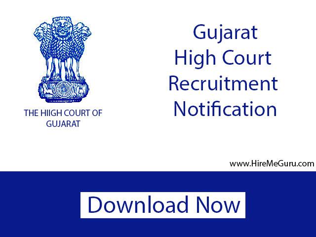 Gujarat High court recruitment Apply online at gujarathighcourt.nic.in