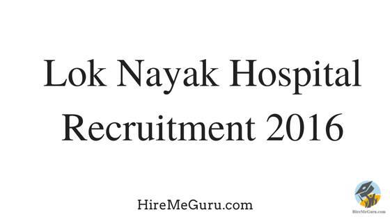 Lok Nayak Hospital Recruitment Apply online at delhigovt.nic.in