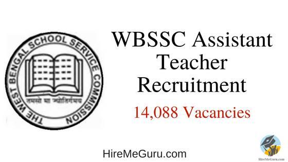 WBSSC Assistant Teacher Recruitment Apply Online at www.westbengalssc.com