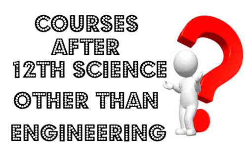Courses after 12th Science other than Engineering