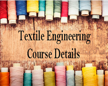 Textile Engineering Course Details