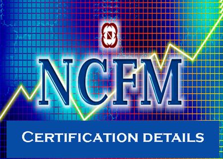 NCFM Certification Details