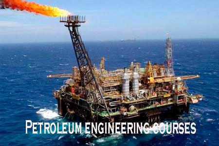 Petroleum Engineering Courses