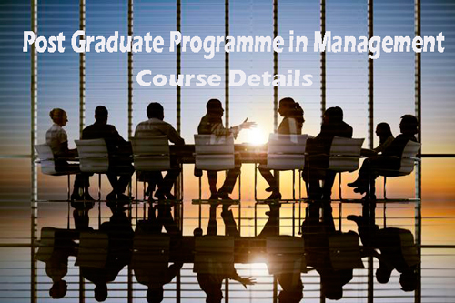 Post Graduate Programme in Management Course Details