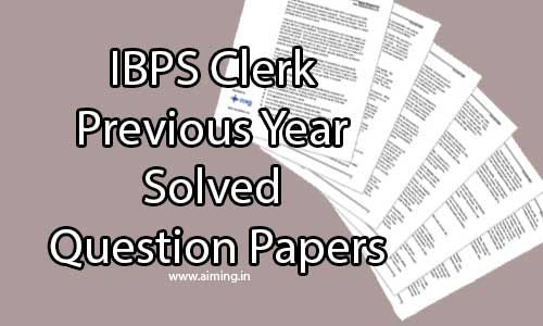 IBPS Clerk Previous Year Solved Question Papers