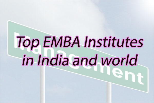 Top EMBA Institutes in India and World