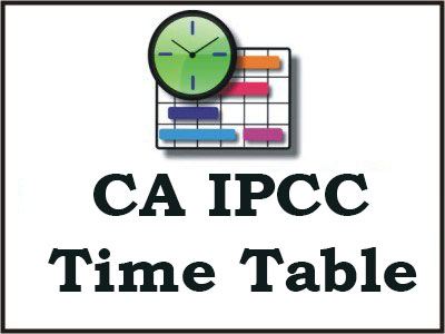 CA IPCC Time Table